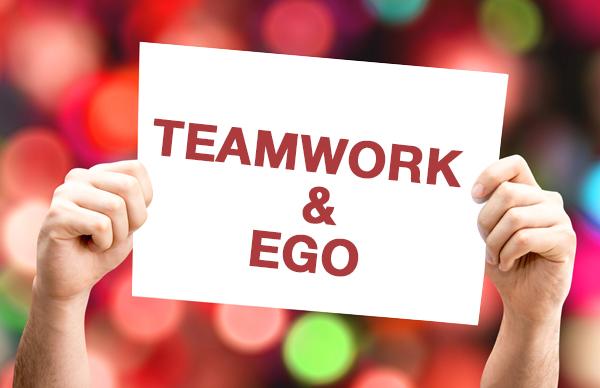 Teamwork and Ego